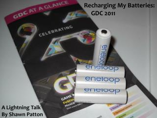 Recharging My Batteries:      GDC 2011