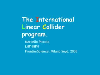The  I nternational  L inear  C ollider program.