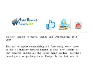 Electric Vehicle Forecasts, Trends And Opportunities 2015-20