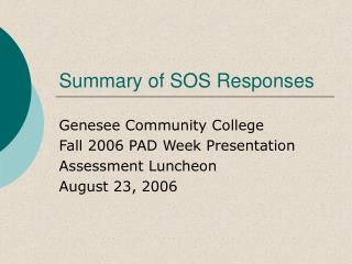 Summary of SOS Responses