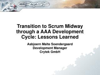 Transition to Scrum Midway through a AAA Development Cycle: Lessons Learned