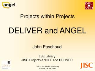 Projects within Projects DELIVER and ANGEL