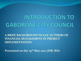 INTRODUCTION TO GABORONE CITY COUNCIL