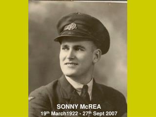 SONNY McREA 19 th March1922 - 27 th Sept 2007