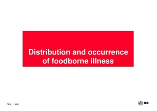 Distribution and occurrence  	of foodborne illness
