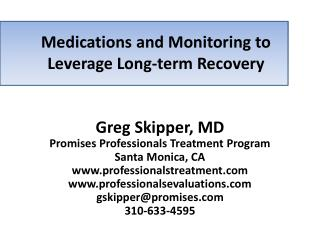 Medications and Monitoring to Leverage Long-term Recovery