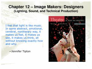 Chapter 12 – Image Makers: Designers  (Lighting, Sound, and Technical Production)