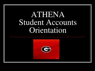 ATHENA Student Accounts Orientation