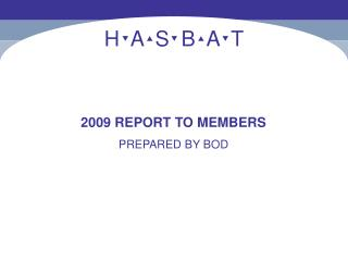 2009 REPORT TO MEMBERS PREPARED BY BOD
