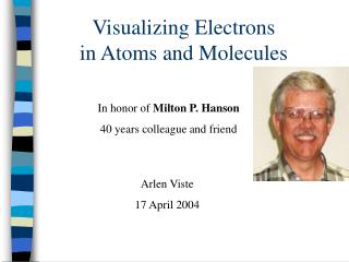 Visualizing Electrons in Atoms and Molecules