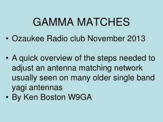 GAMMA MATCHES