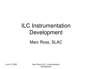 ILC Instrumentation Development