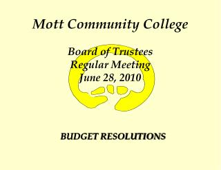 Mott Community College Board of Trustees Regular Meeting June 28, 2010
