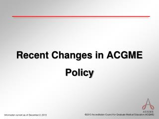 Recent Changes in ACGME Policy