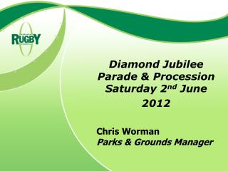 Diamond Jubilee Parade & Procession Saturday 2 nd  June 2012