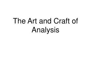 The Art and Craft of Analysis