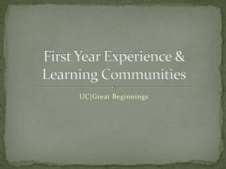 First Year Experience &  Learning Communities