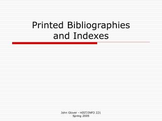 Printed Bibliographies  and Indexes