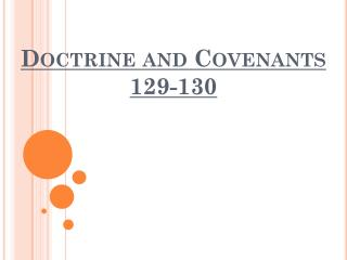 Doctrine and Covenants 129-130