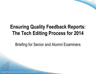 Ensuring Quality Feedback Reports: The Tech Editing Process for 2014