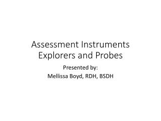 Assessment Instruments Explorers and Probes