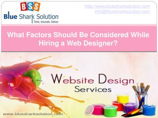 What factors should be considered while hiring  web designer