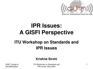 IPR Issues: A GISFI Perspective