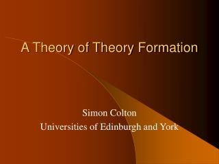 A Theory of Theory Formation
