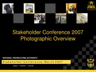 Stakeholder Conference 2007 Photographic Overview