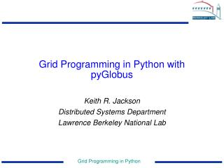Grid Programming in Python with pyGlobus