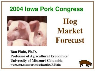 Ron Plain, Ph.D. Professor of Agricultural Economics University of Missouri-Columbia