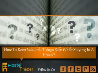 How to keep valuable things safe while staying in a hostel?
