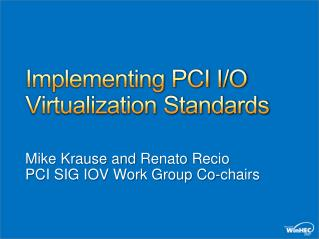 Implementing PCI I/O Virtualization Standards