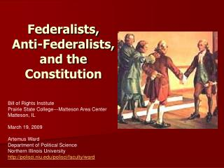 Federalists, Anti-Federalists, and the Constitution