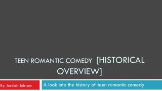 Teen romantic comedy   [historical overview]
