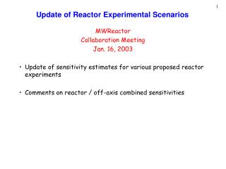 Update of Reactor Experimental Scenarios