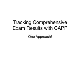 Tracking Comprehensive Exam Results with CAPP