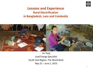 Lessons and Experience Rural Electrification  in Bangladesh, Laos and Cambodia