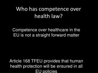 Who has competence over health law?