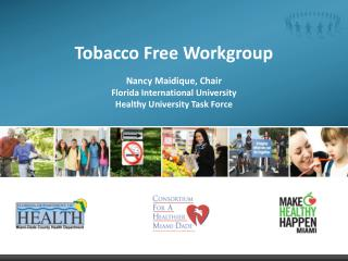 Tobacco Free Workgroup Nancy Maidique, Chair Florida International University