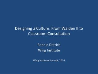 Designing a Culture: From Walden II to Classroom Consultation