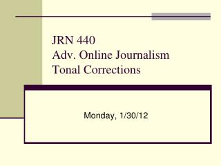 JRN 440 Adv. Online Journalism Tonal Corrections