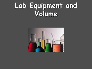 Lab Equipment and Volume