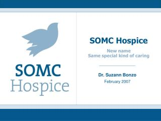 SOMC Hospice New name Same special kind of caring