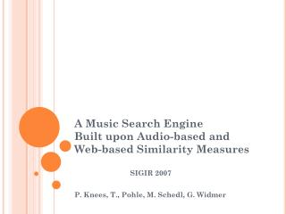 A Music Search Engine Built upon Audio-based and Web-based Similarity Measures