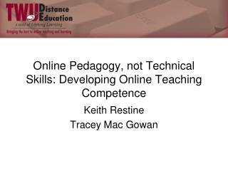 Online Pedagogy, not Technical Skills: Developing Online Teaching Competence