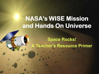 NASA's WISE Mission and Hands On Universe