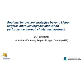 Dr. Rolf Reiner Wirtschaftsförderung Region Stuttgart GmbH (WRS)