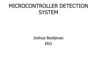MICROCONTROLLER DETECTION SYSTEM