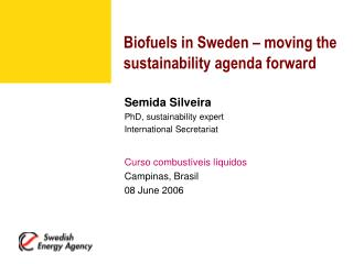 Biofuels in Sweden – moving the sustainability agenda forward